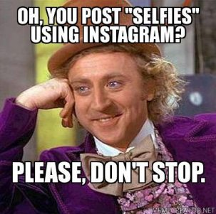 Instagram has enough selfies- keep yours for yourself!